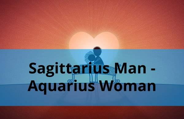 Sagittarius Man - Aquarius Woman: Love Compatibility