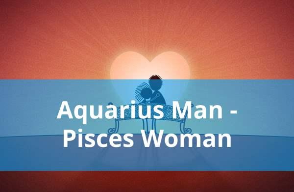 Pisces woman and aquarius man compatibility